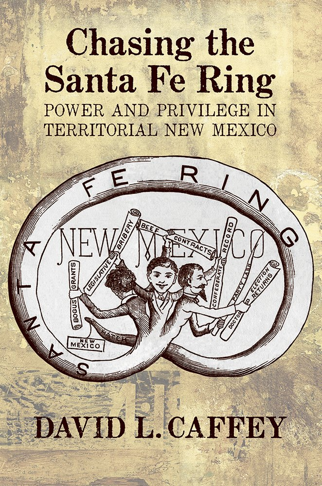 Download Chasing the Santa Fe Ring: Power and Privilege in Territorial New Mexico PDF