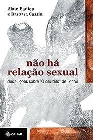 Não há relação sexual: Duas lições sobre