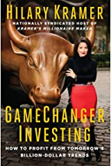GameChanger Investing: How to Profit from Tomorrow's Billion-Dollar Trends Kindle Edition