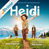 Heidi (Alain Gsponer's Original Motion Picture Soundtrack)