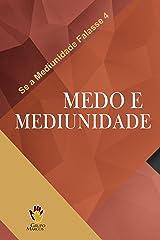 Medo e Mediunidade (Se a Mediunidade Falasse Livro 4) eBook Kindle