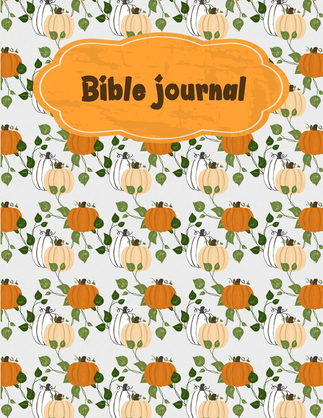 """Bible journal: Bible Verse Quote Weekly Daily Monthly Planner, A Simple Guide To Journaling Scripture. Trust In the Lord with All Your Heart. (8.5""""x11"""") PDF"""