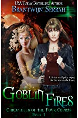 Goblin Fires (The Chronicles of the Four Courts Book 1) Kindle Edition