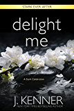 Delight Me: A Stark Ever After Collection and Story