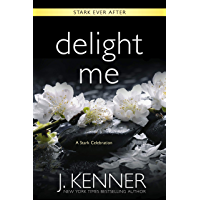 Delight Me: A Stark Ever After Collection and Story (English Edition)