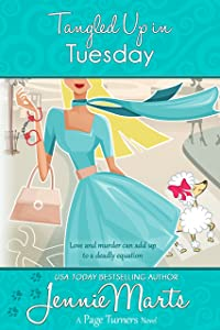 Tangled Up In Tuesday: (Book 4 in the Page Turners Cozy Mystery Humorous Womens Fiction Romance Series) (A Page Turners Novel)