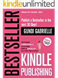 Kindle Bestseller Publishing (2019): Publish a #1 Bestseller in the next 30 Days! - The Proven 4-Week Formula  to go from Zero to Bestseller as a first-time ... (Influencer Fast Track Series Book 3)