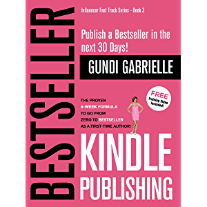 Kindle Bestseller Publishing: The Proven 4-Week Formula to go from Zero to Bestseller as a first-time Author…