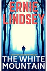 The White Mountain: An Action Adventure Thriller Kindle Edition