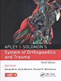Apley & Solomon's System of Orthopaedics and Trauma