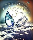Kristallseelen: Fantasy-Roman