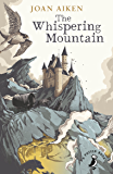 The Whispering Mountain (Prequel to the Wolves Chronicles series) (A Puffin Book)