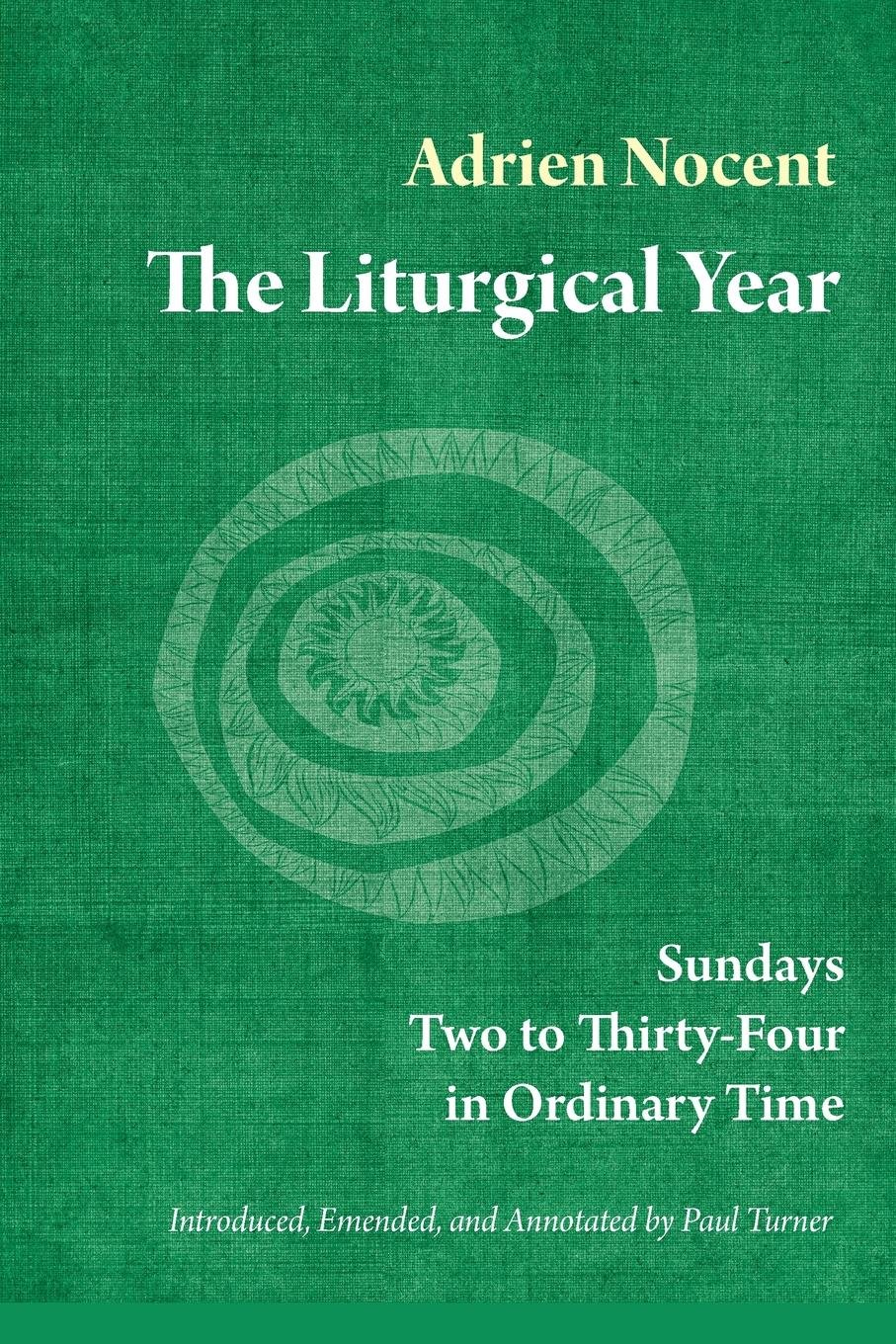 Download The Liturgical Year: Sundays Two to Thirty-Four in Ordinary Time (vol. 3) pdf