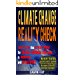 Climate Change Reality Check: Basic Facts that Quickly Prove the Global Warming Crusade is Wrong and Dangerous