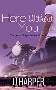 Here Without You (Cooper's Ridge series Book 2)