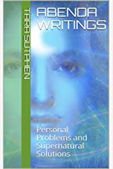 Abenda Writings: Personal Problems and Supernatural Solutions Kindle Edition