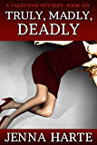 Truly, Madly, Deadly: Valentine Mystery Book Six