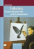 Fatherless: L'assenza del padre nella società contemporanea