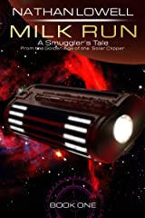 Milk Run (Smuggler's Tales From The Golden Age Of The Solar Clipper Book 1) Kindle Edition