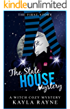 The State House Mystery - The First Story by Kayla Rayne (A Malorie Darkwood Witch Cozy Mystery Book 1)