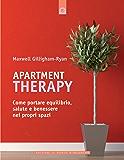 Apartment Therapy: Come portare equilibrio, salute e benessere nei propri spazi