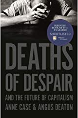 Deaths of Despair and the Future of Capitalism Kindle Edition