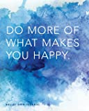 """Bullet Grid Journal: Do More of What Makes You Happy, 150 Dot-Grid Pages, 8""""x10"""" (Journals, Notebooks and Diaries)"""