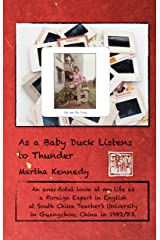 As a Baby Duck Listens to Thunder: A Foreign Expert in English, Guangzhou China, 1982-83 Kindle Edition