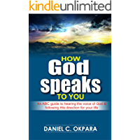 How God Speaks to You: An ABC Guide to Hearing the Voice of God & Following His Direction for Your Life (English Edition)