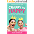 Crappy to Happy: Shake Off Stress and Rediscover Your Mama Mojo