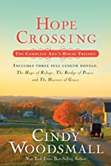Hope Crossing: The Complete Ada's House Trilogy, includes The Hope of Refuge, The Bridge of Peace, and The Harvest of Grace (An Ada's House Novel) Paperback