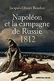 Napoléon et la campagne de Russie : 1812 (Hors collection)