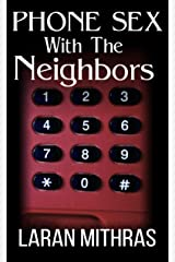 Phone Sex With The Neighbors Kindle Edition