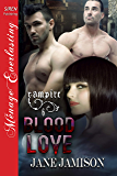 Blood Love [Vampire 6] (Siren Publishing Menage Everlasting)