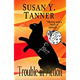 Trouble in Action: Book 10 of Trouble Cat Mysteries