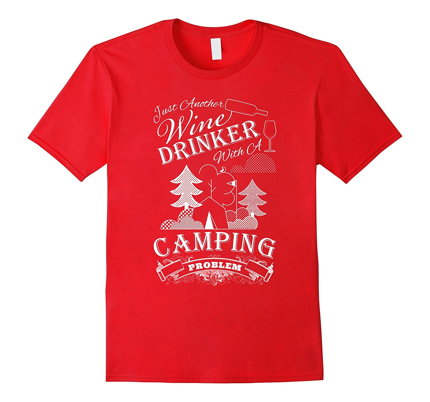 Just another Wine Drinker with a Camping Problem T-Shirt-Vaci