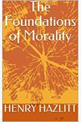 The Foundations of Morality Kindle Edition