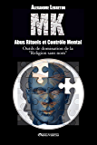 MK - Abus Rituels & Contrôle Mental (French Edition)