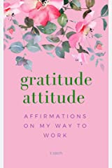 15-Page Greeting Card: Gratitude Attitude: Affirmations On My Way To Work: Uplifting Affirmations to Start the Day On Familiar Color Backgrounds (Greetitude eCard Series Book 1) Kindle Edition