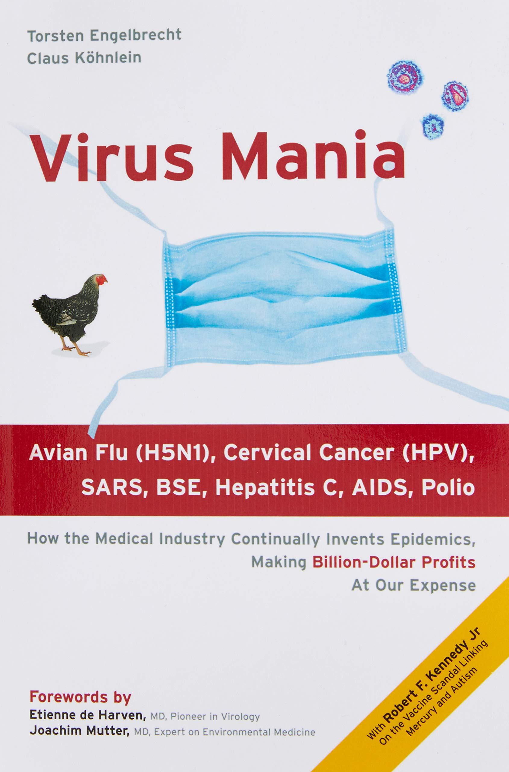 Virus Mania: How the Medical Industry Continually Invents Epidemics, Making Billion-Dollar Profits At Our Expense: Amazon.es: Engelbrecht, Torsten, Kennedy, Robert, Harven, Etienne de, Mutter, Joachim: Libros en idiomas extranjeros