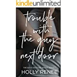 Trouble with the Guy Next Door (The Rock Bottom Series Book 1)