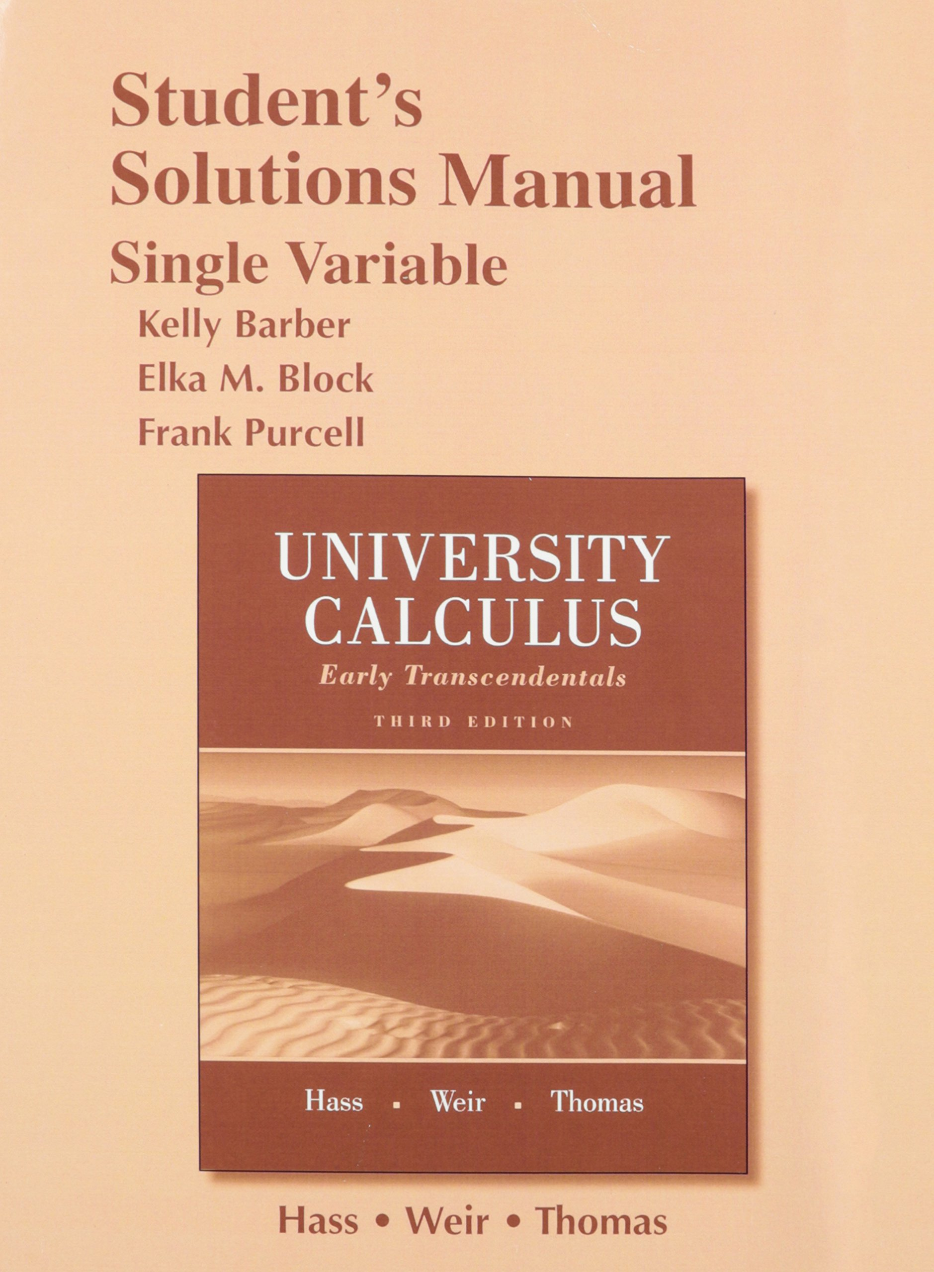 Student Solutions Manual for University Calculus: Early Transcendentals,  Single Variable: Joel R. Hass, Maurice D. Weir, George B. Thomas Jr.: ...