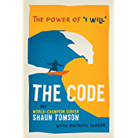 """The Code: The Power of """"I Will"""" (English Edition)"""