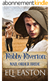 Robby Riverton: Mail Order Bride (English Edition)