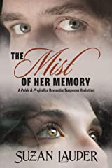 The Mist of Her Memory: A Pride & Prejudice Romantic Suspense Variation Kindle Edition