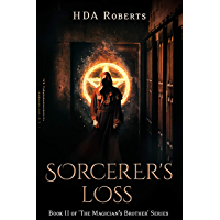 The Sorcerer's Loss: Book II of 'The Magician's Brother' Series (English Edition)