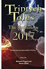 Triptych Tales - The Anthology: 2017 Kindle Edition