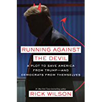 Running Against the Devil: A Plot to Save America from Trump--and Democrats from Themselves (English Edition)