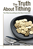 The Truth About Tithing (The Tithe according to the New Covenant) (What About the Church? Book 2)