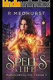 Spells & Life (Paranormal MI5 Book 2)